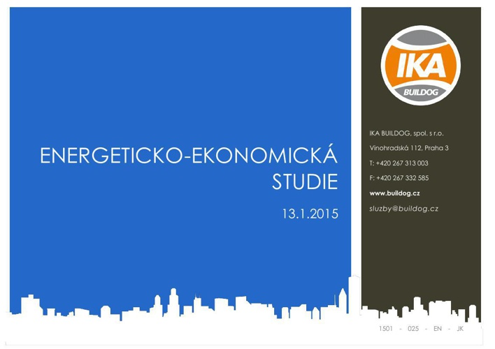 Energeticko ekonomická studie - IKA BUILDOG, s.r.o.