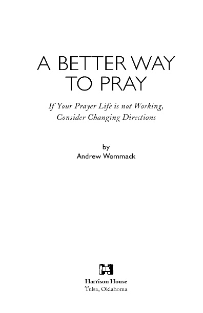 A Better Way To Pray - Andrew Wommack