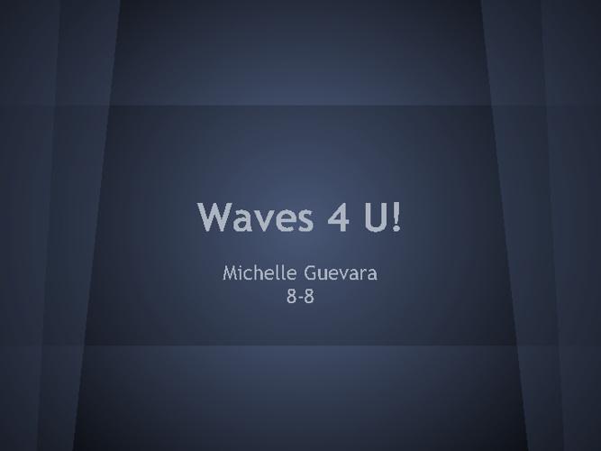 Waves 4 U!