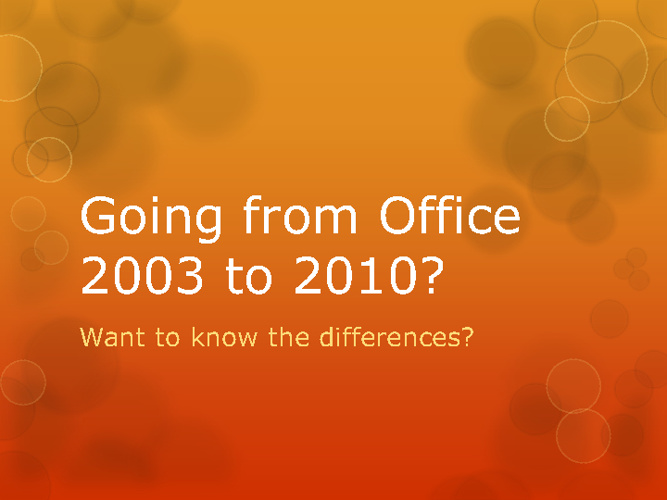 Going from Office 2003-2010