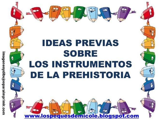 IDEAS PREVIAS INSTRUMENTOS PREHISTÓRICOS