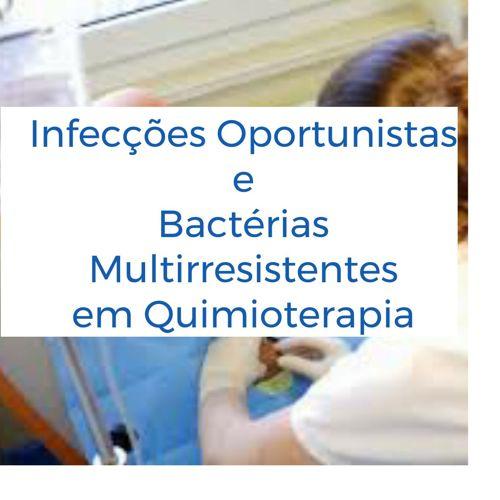 Infecções oportunistas e Bactérias Multirresistentes em Quim