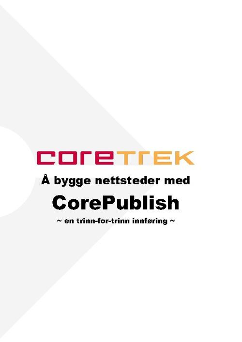 Bygge nettsteder med CorePublish