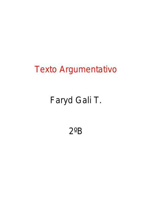 Faryd Gali Traconis 2°B texto argumentativo