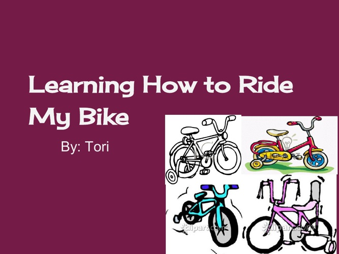 Learning How To Ride My Bike