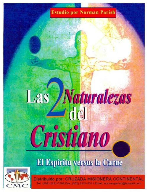Las 2 Naturalezas del Cristiano - Apóstol Norman Parish