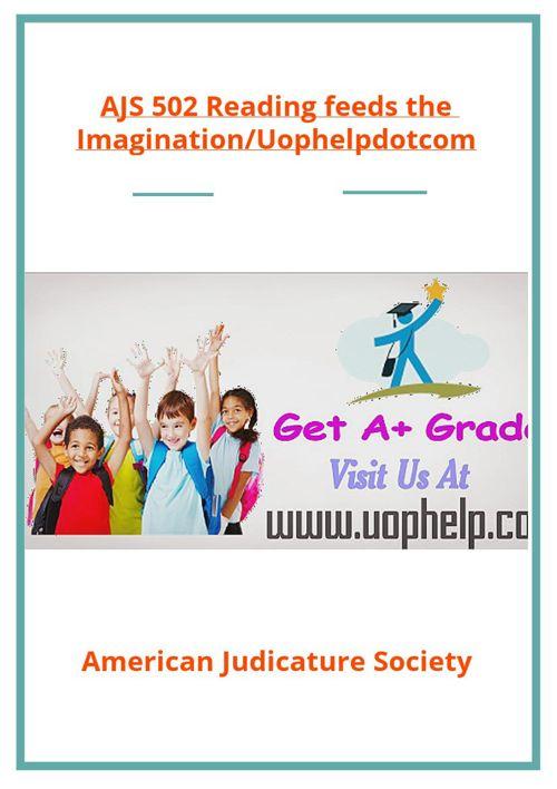 AJS 502 Reading feeds the Imagination/Uophelpdotcom