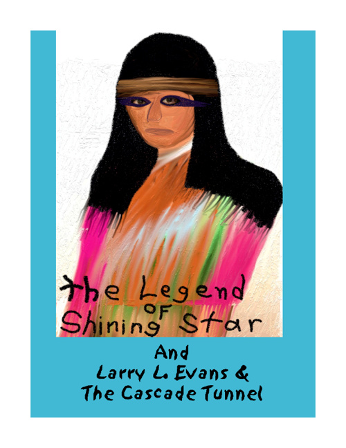 The Legend of Shining Star, by: Author, Larry L. Evans