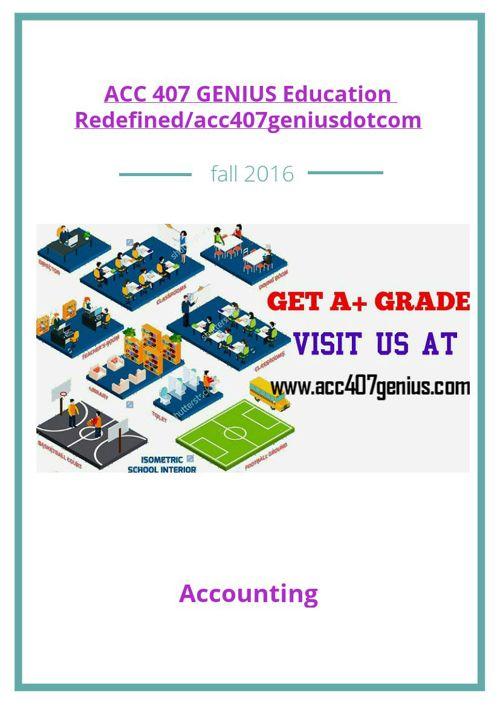 ACC 407 GENIUS Education Redefined/acc407geniusdotcom