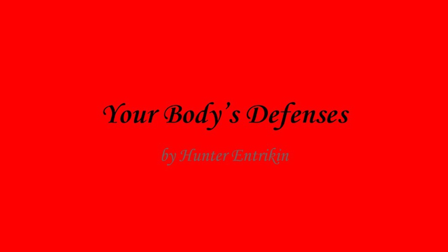 Your Body's Defenses