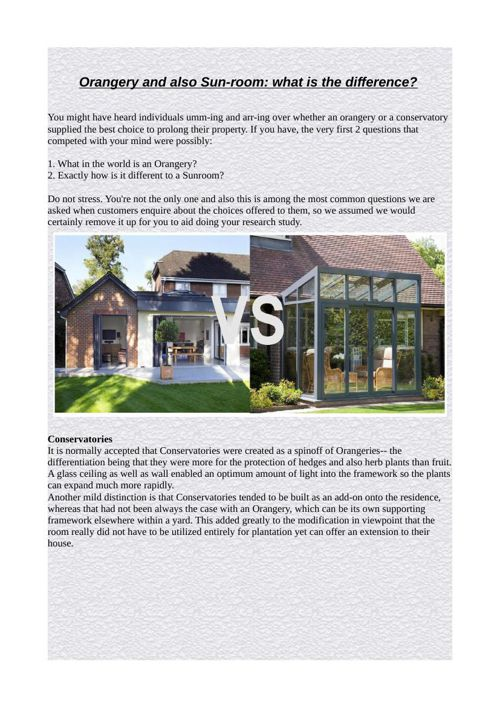 Orangery and also Sun-room:  what is the difference?