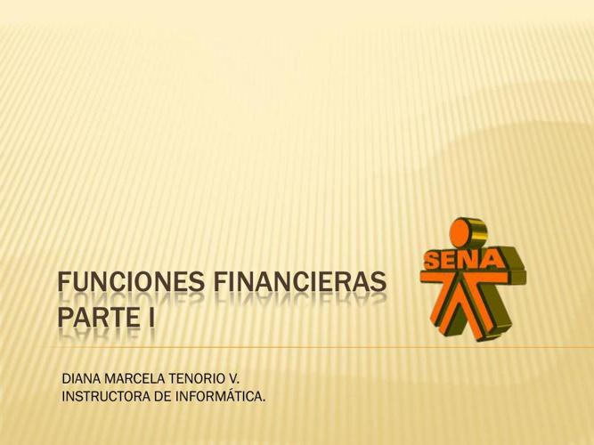 FUNCIONES FINANCIERAS PARTE I
