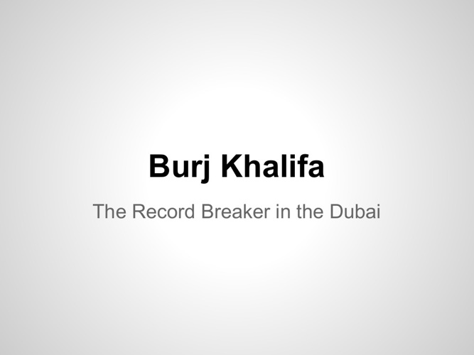 Burj Khalifa -The Record Breaker in Dubai-