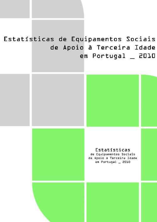 Estatísticas:Equipamentos Sociais de Apoio 3ª Idade-Portugal2010