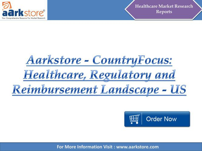 Aarkstore - CountryFocus Healthcare, Regulatory and Reimbursemen