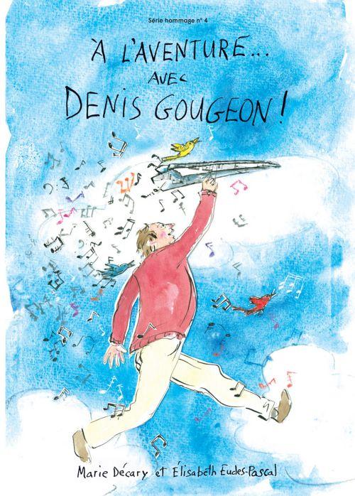 À l'Aventure avec Denis Gougeon
