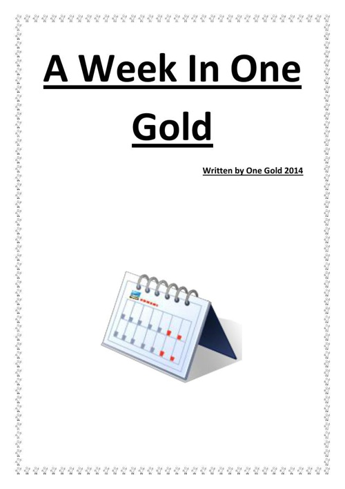 A Week In One Gold!