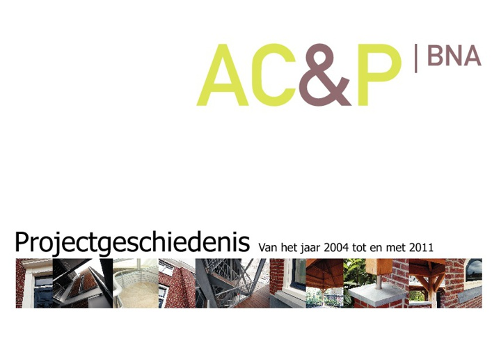 Projectgeschiedenis AC&P 2004 tm 2011