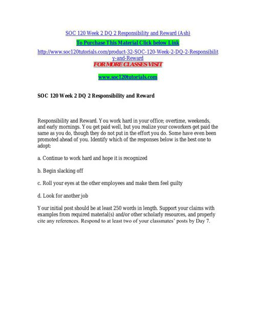SOC 120 Week 2 DQ 2 Responsibility and Reward (Ash)
