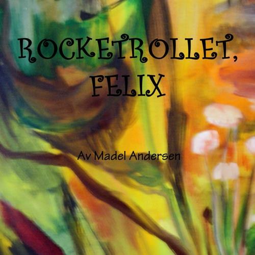 Rocketrollet Felix