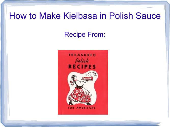 How To Make Kielbasa With Polish Sauce