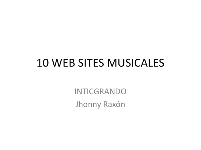 10 WEB SITES y 5 APPS MUSICALES Jhonny Raxon