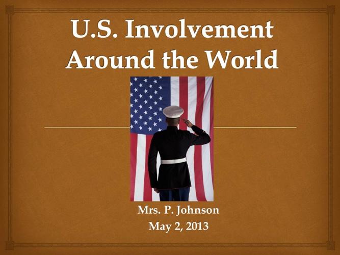 U.S. Involvement Around the World
