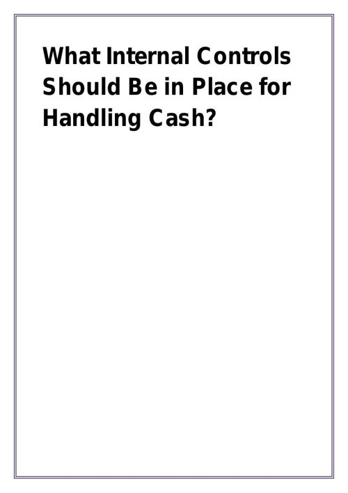 What Internal Controls Should Be in Place for Handling Cash