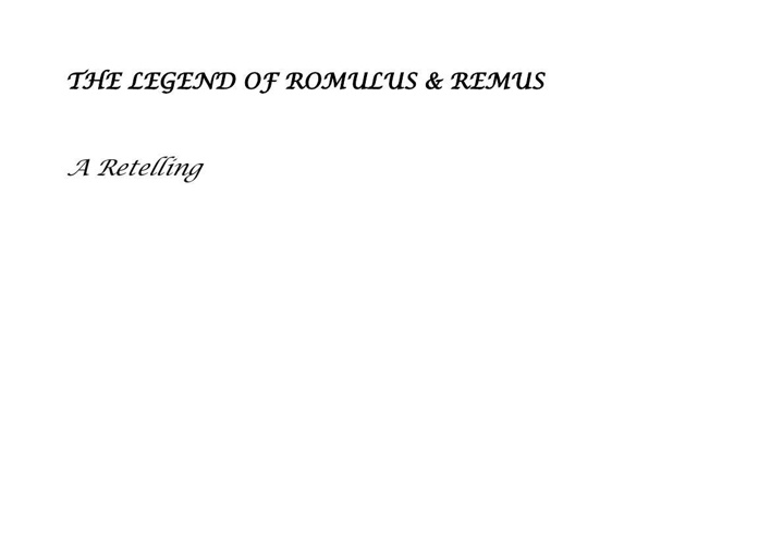 THE LEGEND OF ROMULUS & REMUS