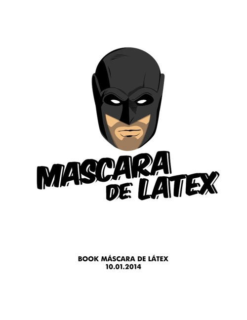 MascaraDeLatex 10-01-14 (1)