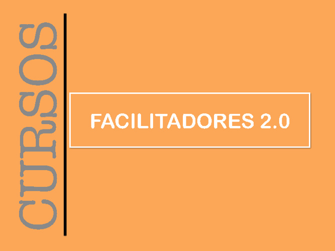 Copy of FACILITADORES 2.0, Kit de TICs para el Aprendizaje