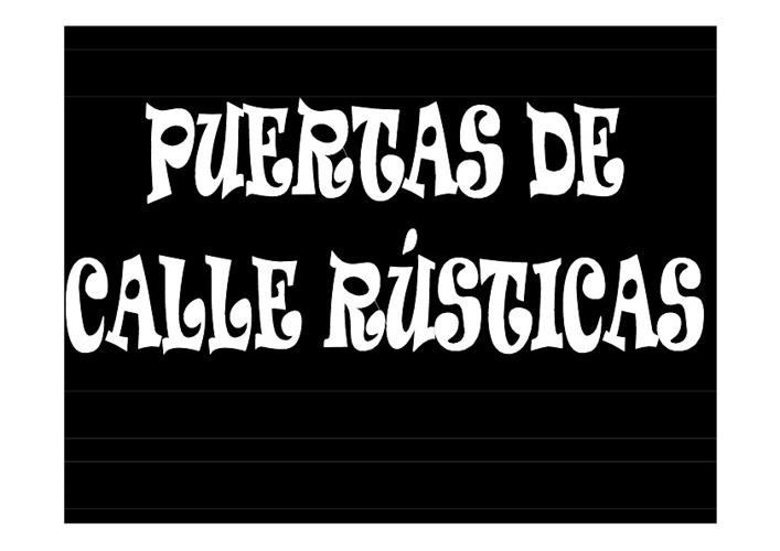 PUERTAS DE CALLE RÚSTICAS