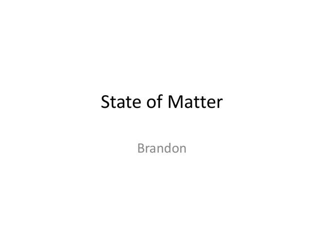 States of Matter Brandon
