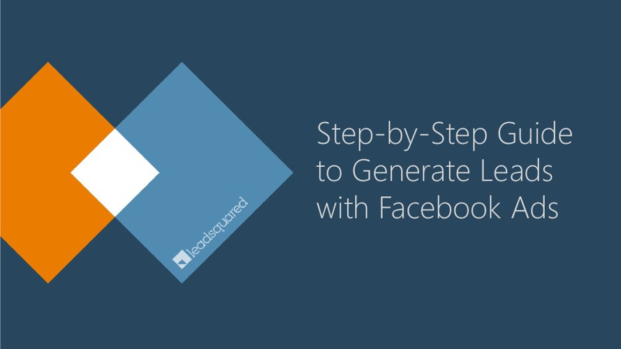 E-Book: Step-by-Step Guide to Lead Generation Using Facebook Ads