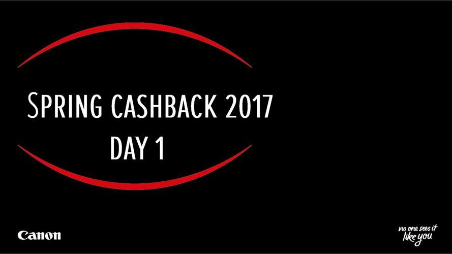 Spring Cashback Day 1