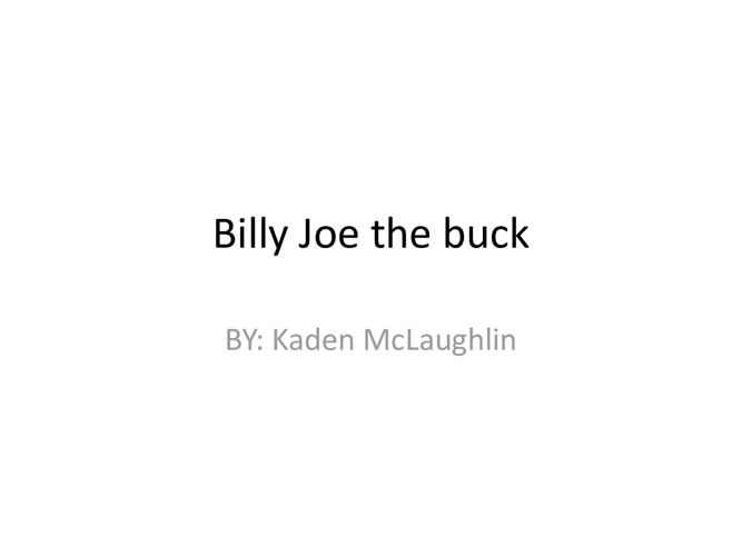 Billy Joe the buck
