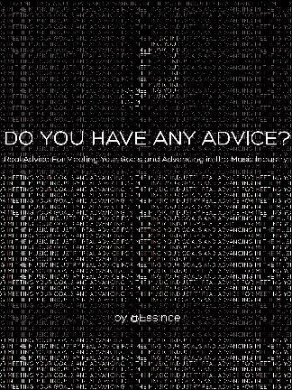 Essince: Do You Have Any Advice?