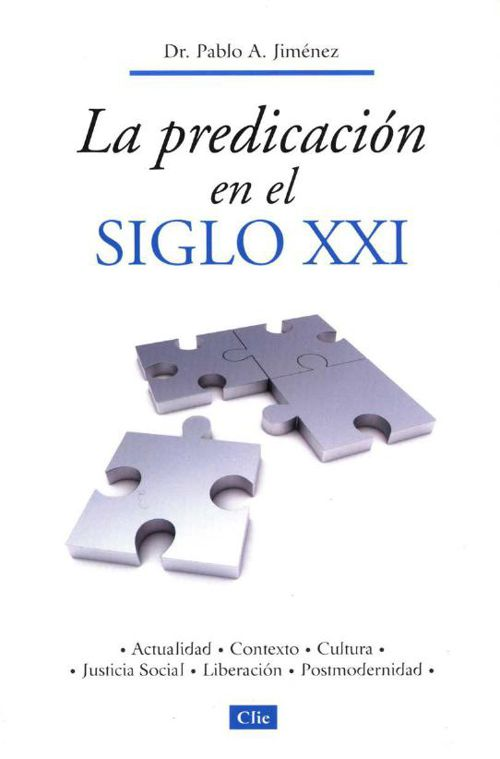 Pablo A. Jiménez - La Predicación En El Siglo XXI