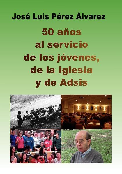 50 años al servicio de los jóvenes, de la Iglesia y de Adsis