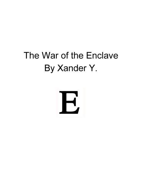 Enclave- By: Xander Y.