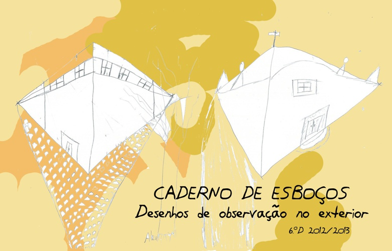 Caderno de Esboços - 6.ºD - 2012/2013