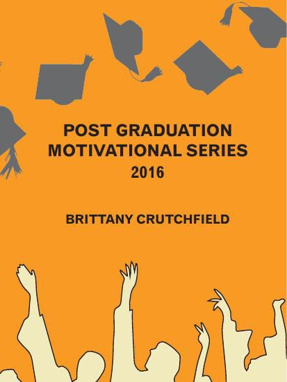 2016 Post Grad Motivation - BRITTANY CRUTCHFIELD