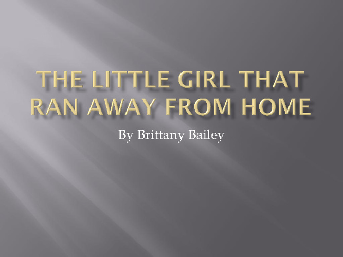 The Little Girl That Ran Away From Home