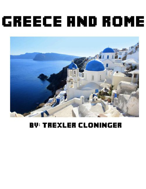 Greece and Rome by: Trexler Cloninger