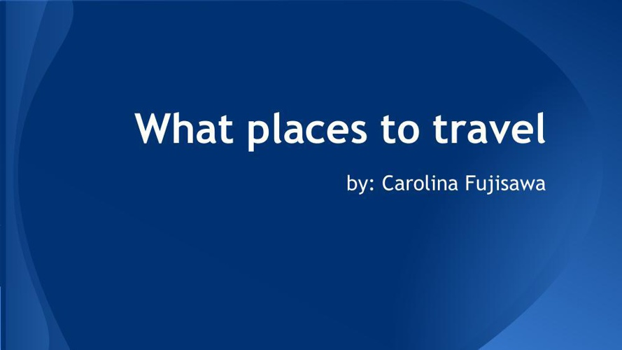 What places to travel
