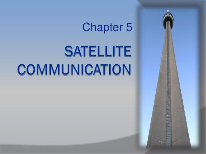 Chapter 5 - Satellite Communication
