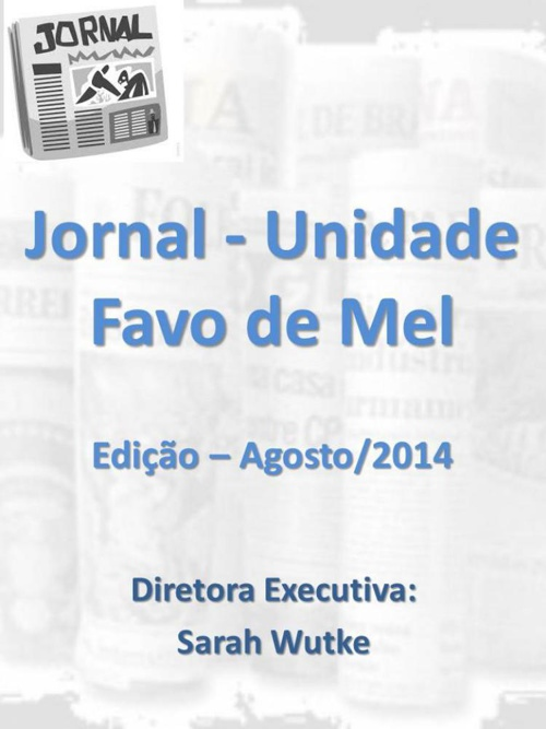 Jornal da Unidade Favo de Mel - Agosto/2014