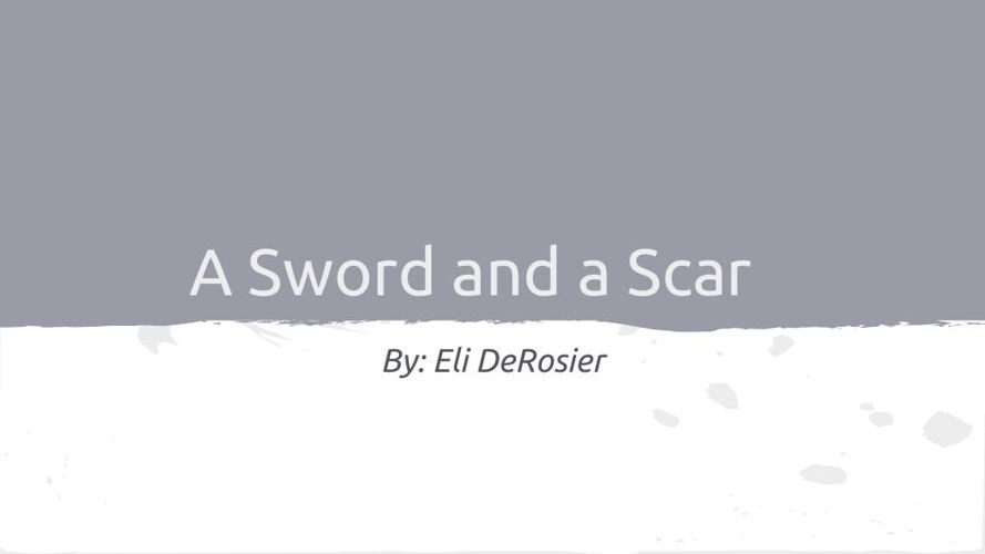 A Sword and a Scar