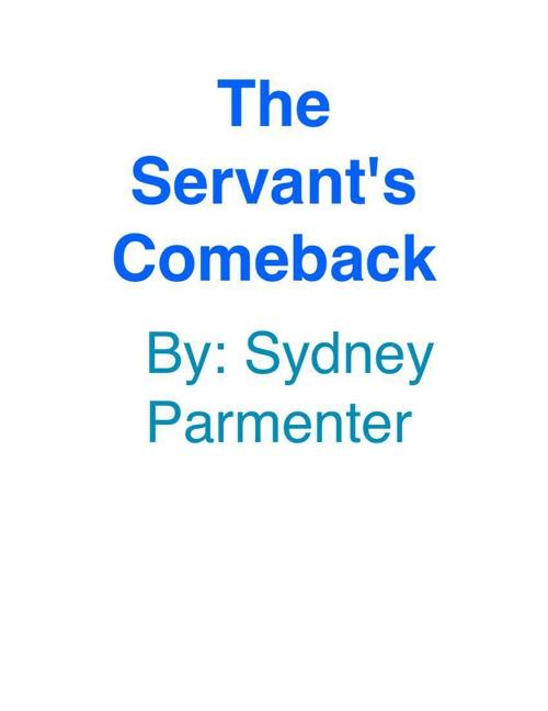 The Servant's Comeback