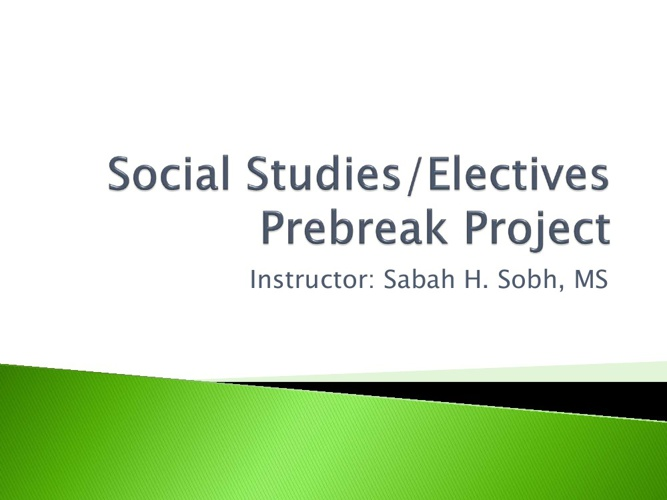 Pre-Break Social Studies/Electives Project